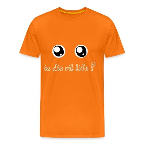Iz dis ril life ? - T-shirt Premium Homme