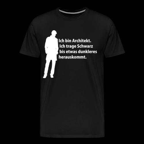 Ich bin Architekt! - Männer Premium T-Shirt