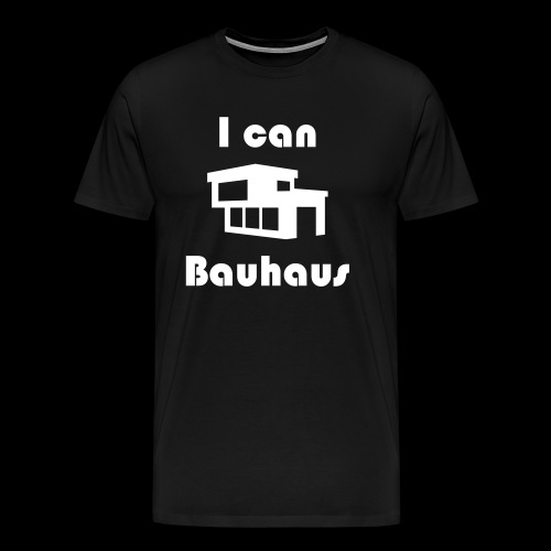 I can Bauhaus - Männer Premium T-Shirt