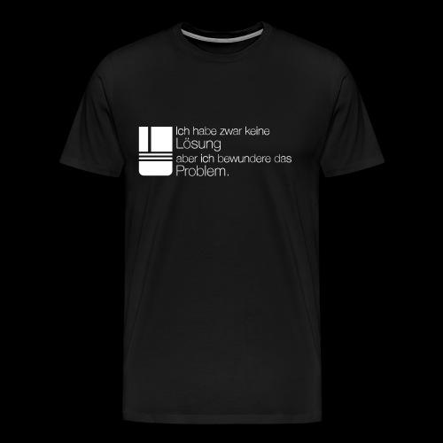 Lösung? Problem! - Männer Premium T-Shirt