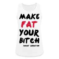 Urheiluvaatetus ~ Naisten tekninen tankkitoppi ~ Make Fat Your Bitch
