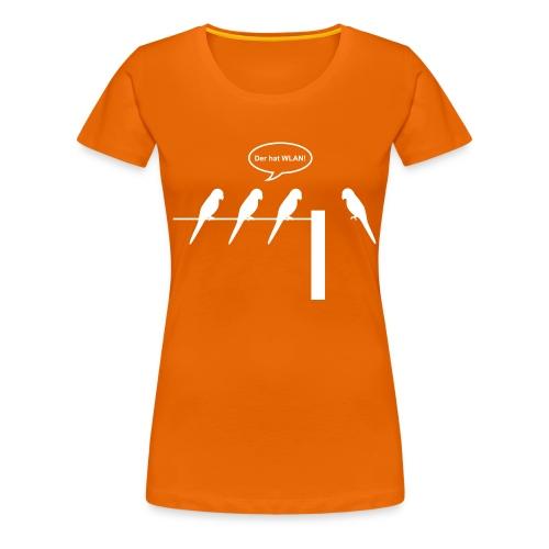 Der hat WLAN (md) - Frauen Premium T-Shirt