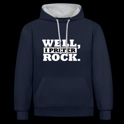 I Rock Well. - Kontrast-Hoodie