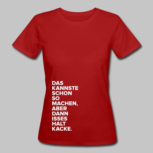 Kannste machen. - Frauen Bio-T-Shirt