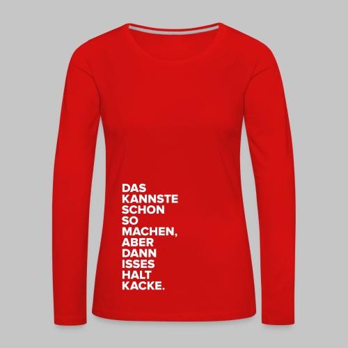 Kannste machen. - Frauen Premium Langarmshirt