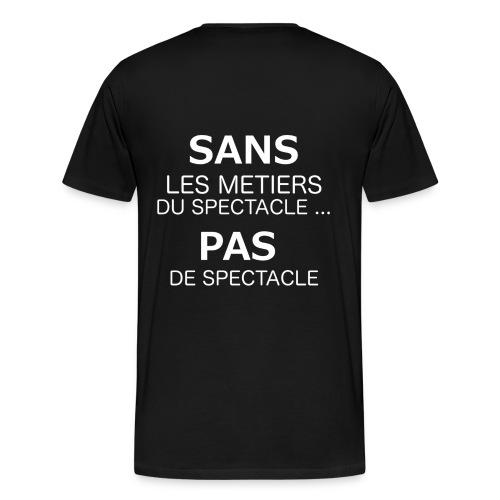 T-Shirt - Sans Metiers du Spectacle, pas de spectacle - T-shirt Premium Homme