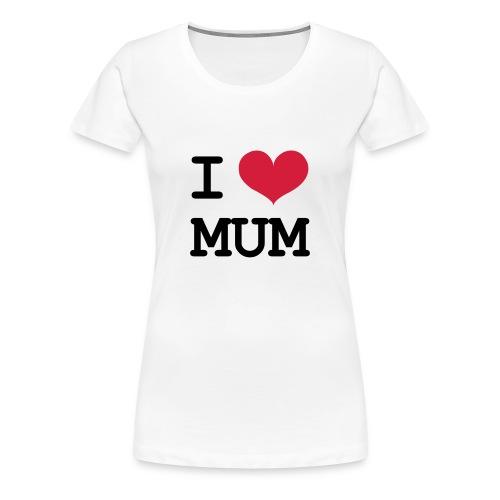 Maman / Fête des Mères - T-shirt Premium Femme