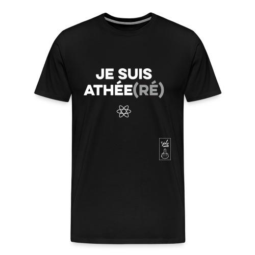 Je suis athée(ré) - T-shirt Premium Homme