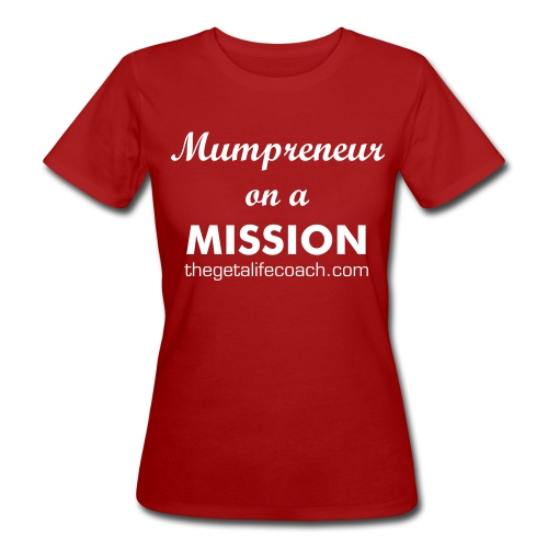 Mumpreneur on a mission tee green - Women's Organic T-Shirt
