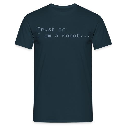 Trust me I'm a robot - Men's T-Shirt