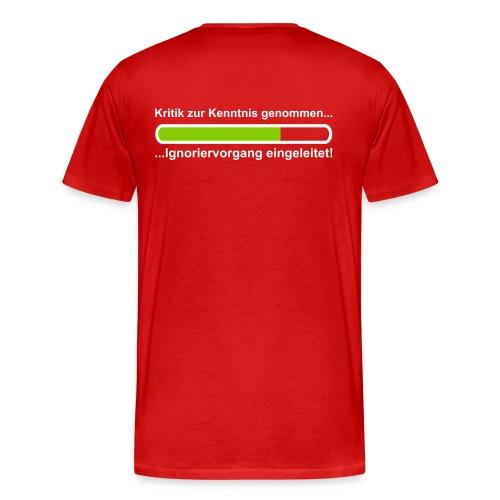 Kritik zur Kenntinis genommen.... - Männer Premium T-Shirt