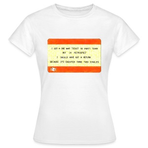 One Way Ticket to Party Town (Women's T-shirt) - Women's T-Shirt