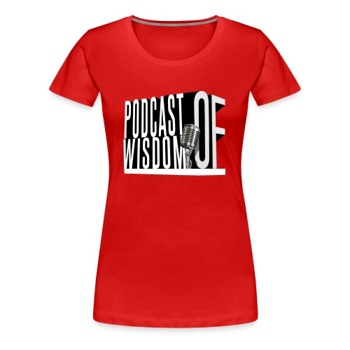 Podcast of Wisdom Women's Tee - Women's Premium T-Shirt