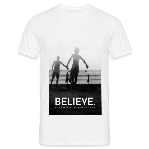 Believe - Männer T-Shirt