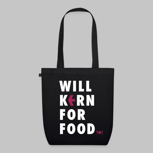 Will kern for food. - Bio-Stoffbeutel