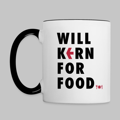 Will kern for food. - Tasse zweifarbig