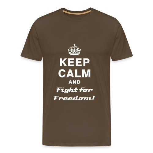 Keep Calm and Fight for Freedom - Men's Premium T-Shirt