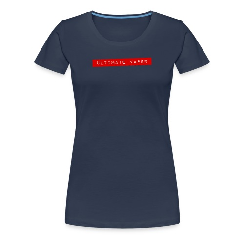 Ultimate vaper - T-shirt Premium Femme