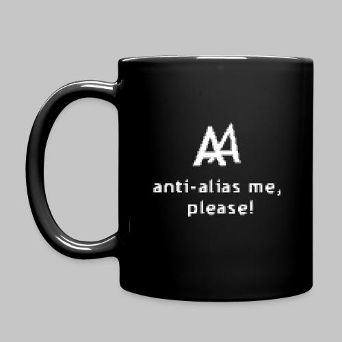 Anti-alias me, please! - Tasse einfarbig