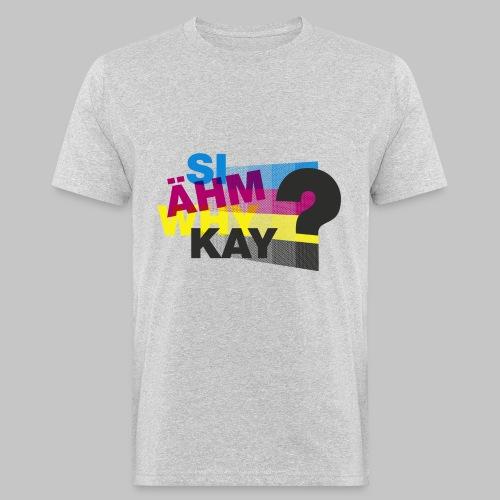 SiAehmWhyKay? - Männer Bio-T-Shirt