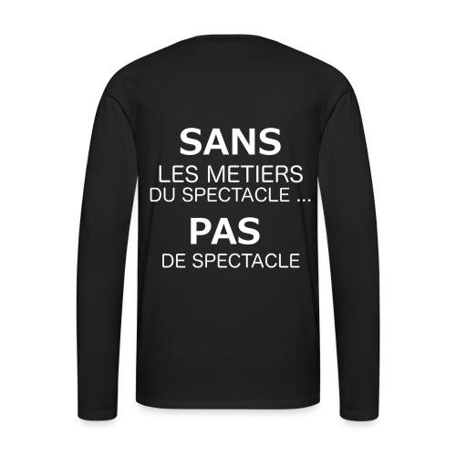 T-Shirt Manches Longues - Sans Metiers du Spectacle, pas de spectacle - T-shirt manches longues Premium Homme