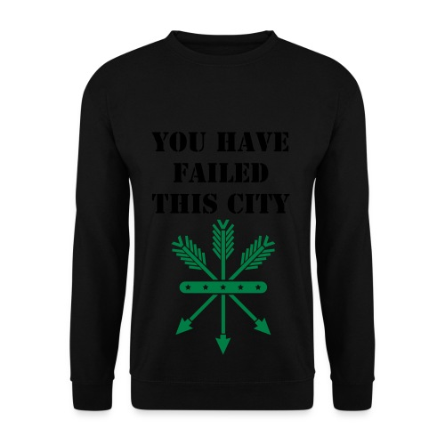 You have failed this city - Men's Sweatshirt