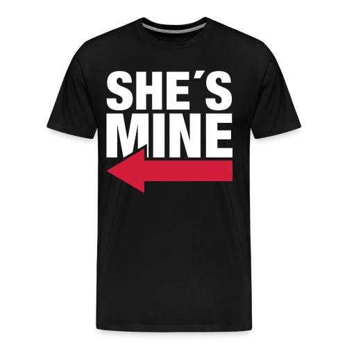 Herren SHE´S MINE T-Shirt - Männer Premium T-Shirt