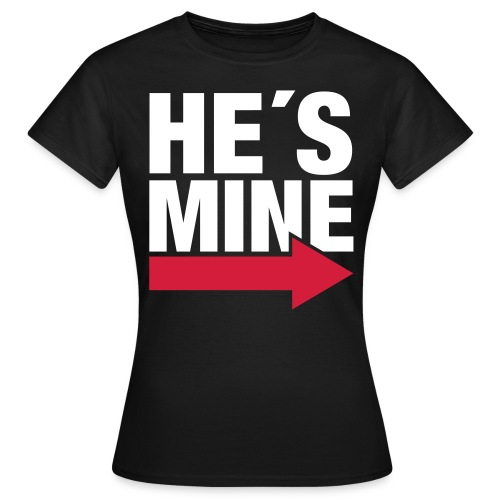Damen HE´S MINE T-Shirt - Frauen T-Shirt