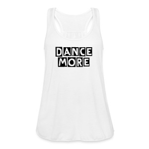 Dance More Shirt - Women's Tank Top by Bella