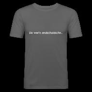 T-Shirts ~ Männer Slim Fit T-Shirt ~ Sie wern endsch...