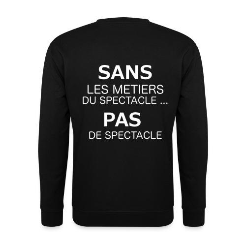 Sweet-Shirt - Sans Metiers du Spectacle, pas de spectacle - Sweat-shirt Homme