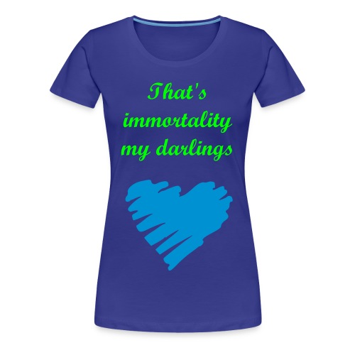Immortality - Women's Premium T-Shirt