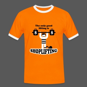 The only good lifting is shoplifting - Männer Kontrast-T-Shirt