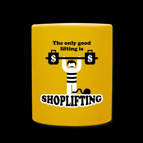 The only good lifting is shoplifting - Tasse einfarbig