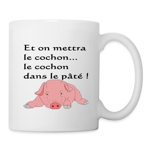 Et on mettra le cochon... - Mug blanc