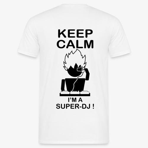 KEEP CALM, I'm a super-dj ! - T-shirt Homme