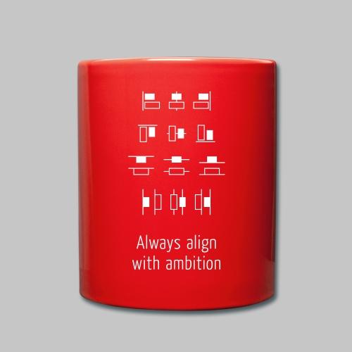 Always align with ambition - Tasse einfarbig