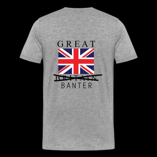 Great Banter Shirt  - Men's Premium T-Shirt