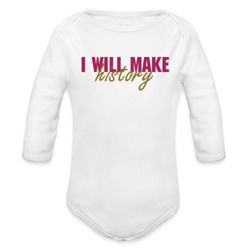 I Will Make History White Feminist Onesie - Body bébé bio manches longues