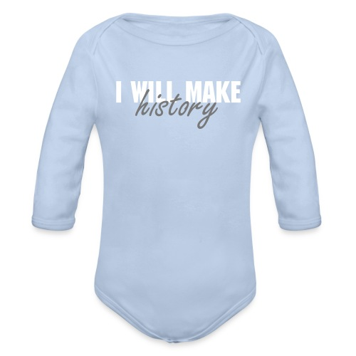 I Will Make History Blue Feminist Onesie - Body bébé bio manches longues