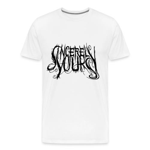 Sincerely, Yours T-Shirt - Men's Premium T-Shirt