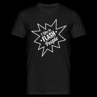 T-Shirts ~ Men's T-Shirt ~ I Flash People
