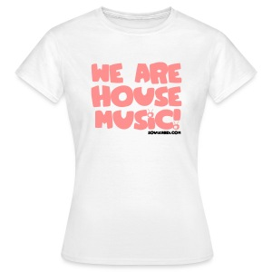 Women's Pink with Black Print on White Tee - We Are House Music - Women's T-Shirt
