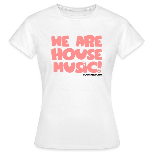 Women's Pink with Black Print Tee - We Are House Music - Women's T-Shirt