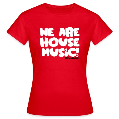 Women's White with Black Print Tee - We Are House Music - Women's T-Shirt