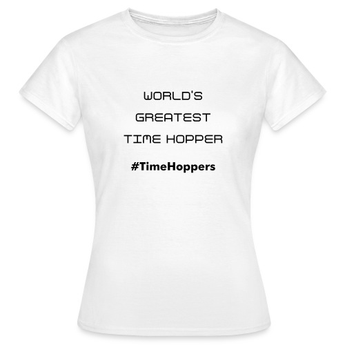 World's Greatest Time Hopper - Women's T-Shirt