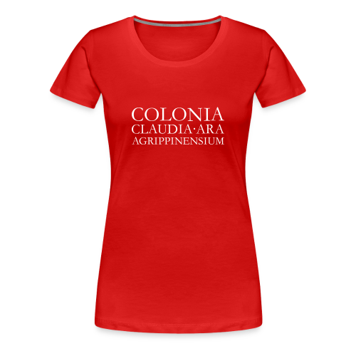 COLONIA CLAUDIA ARA AGRIPPINENSIUM S-3XL T-Shirt - Frauen Premium T-Shirt