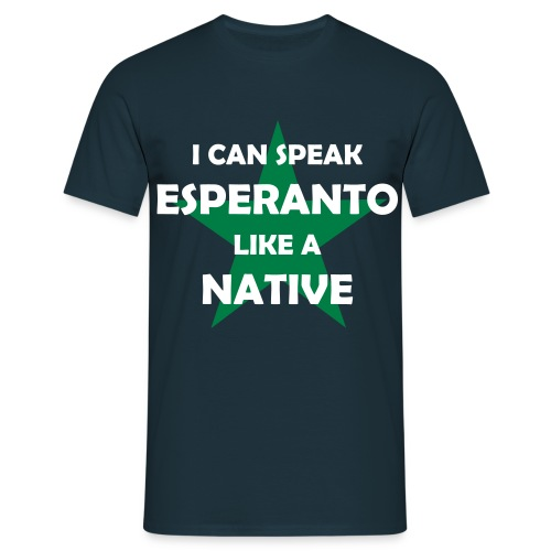 I CAN SPEAK ESPERANTO LIKE A NATIVE - Männer T-Shirt