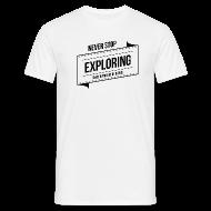T-Shirts ~ Männer T-Shirt ~ T-Shirt – NEVER STOP EXPLORING
