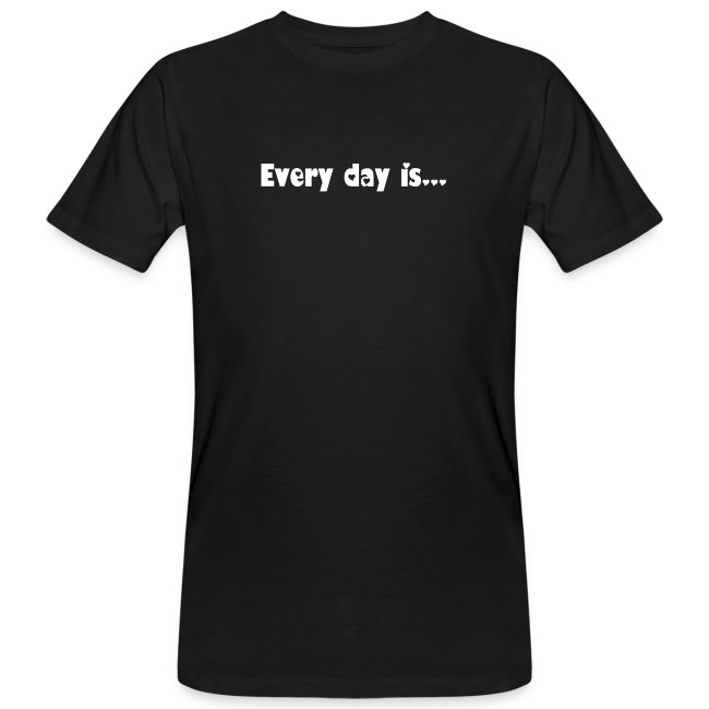 T-shirt Herr Every Day Is...